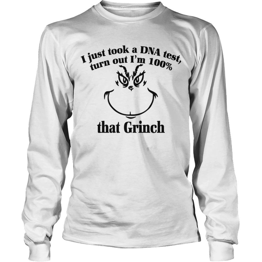 I Just Took A Dna Test Turns Out I'm 100% That Grinch Longsleeve