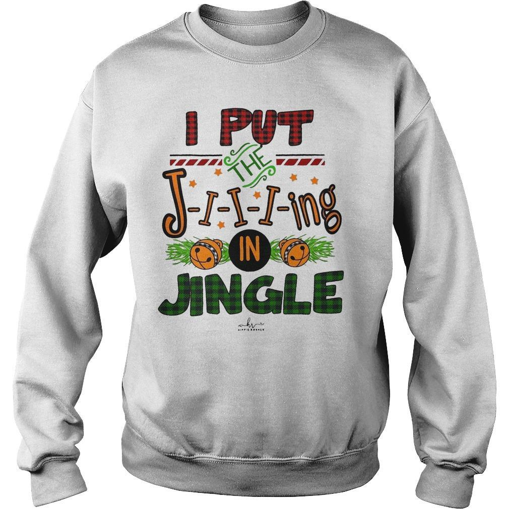 I Put Jiiiing In Jingle Sweater
