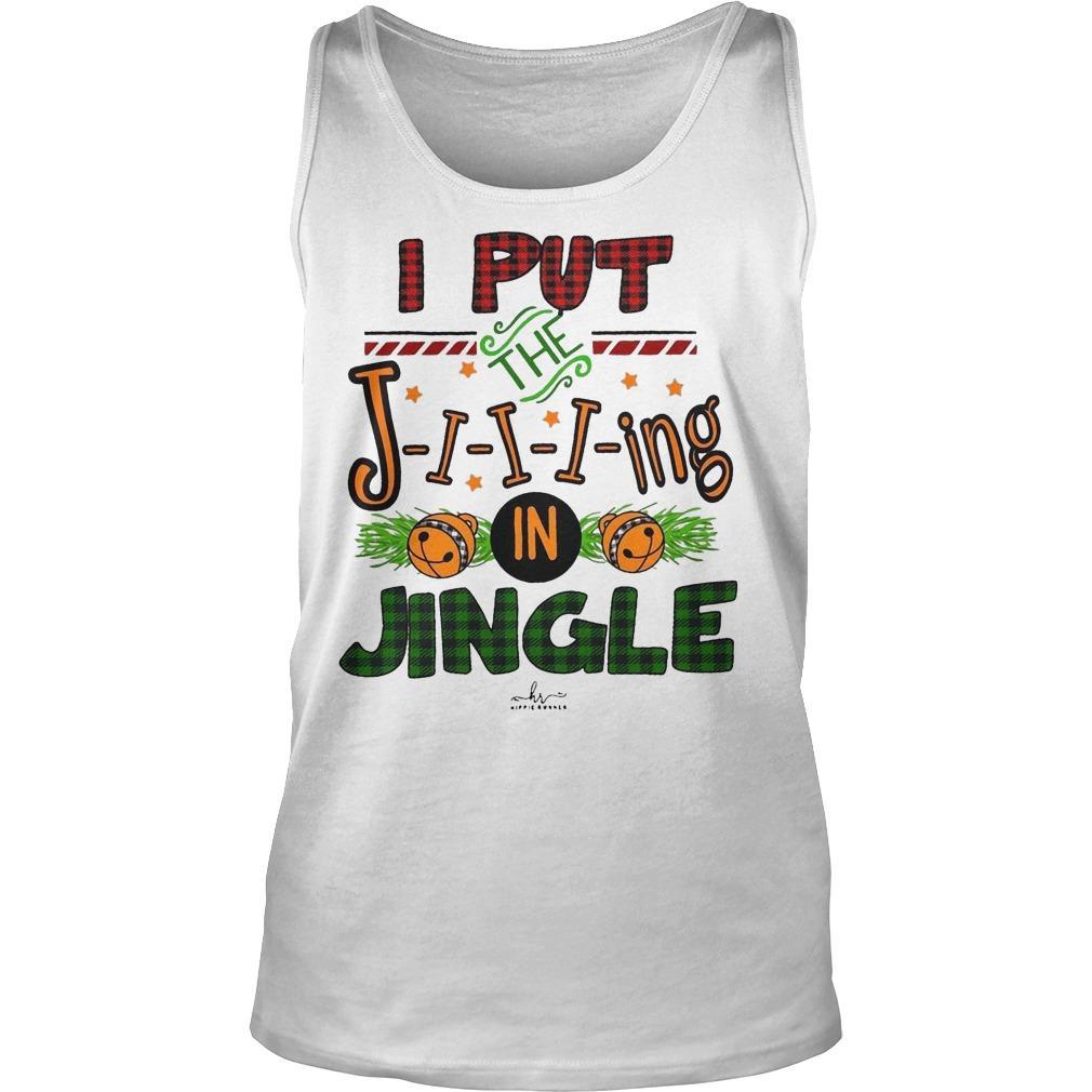 I Put Jiiiing In Jingle Tank Top