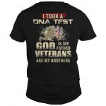 I Took A Dna Test God Is My Father Veterans Is My Brothers Shirt