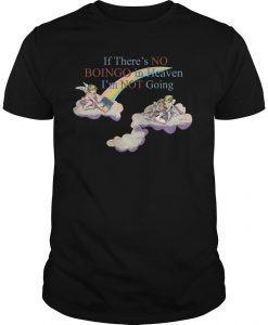 If There's No Boingo In Heaven I'm Not Going Shirt
