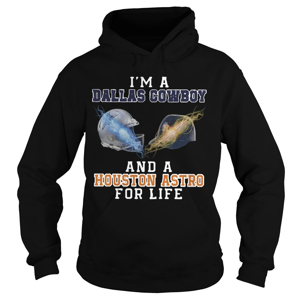 I'm A Dallas Cowboy And A Houston Astros For Life Hoodie