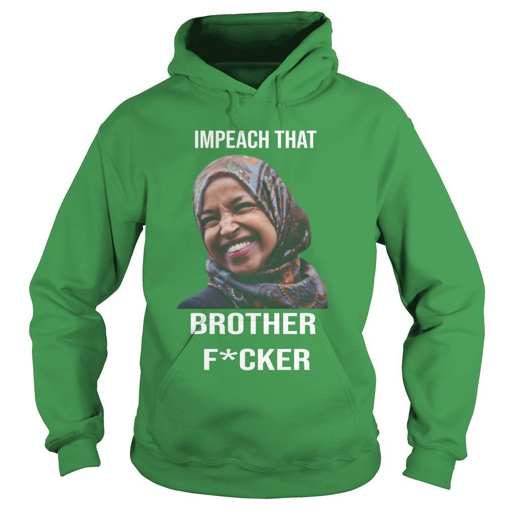 Impeach That Brother Fucker Hoodie