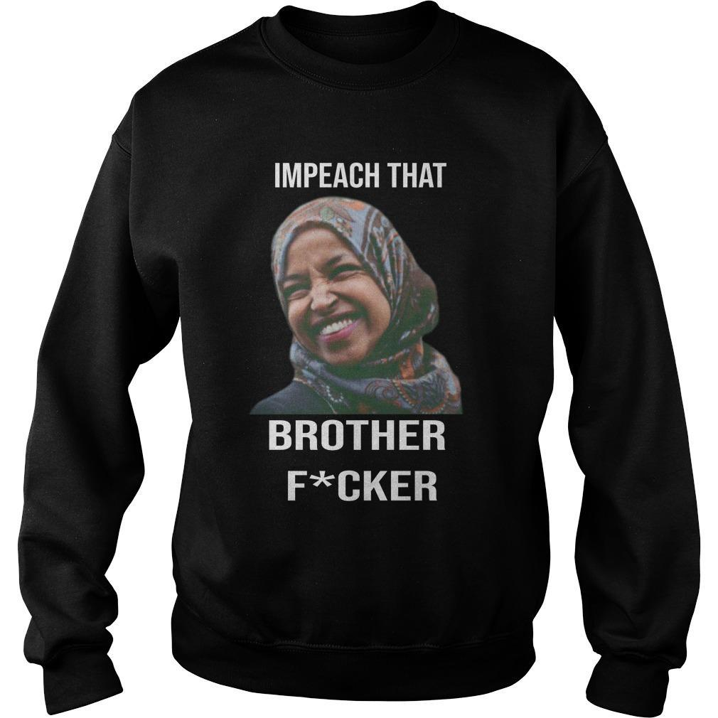 Impeach That Brother Fucker Sweater