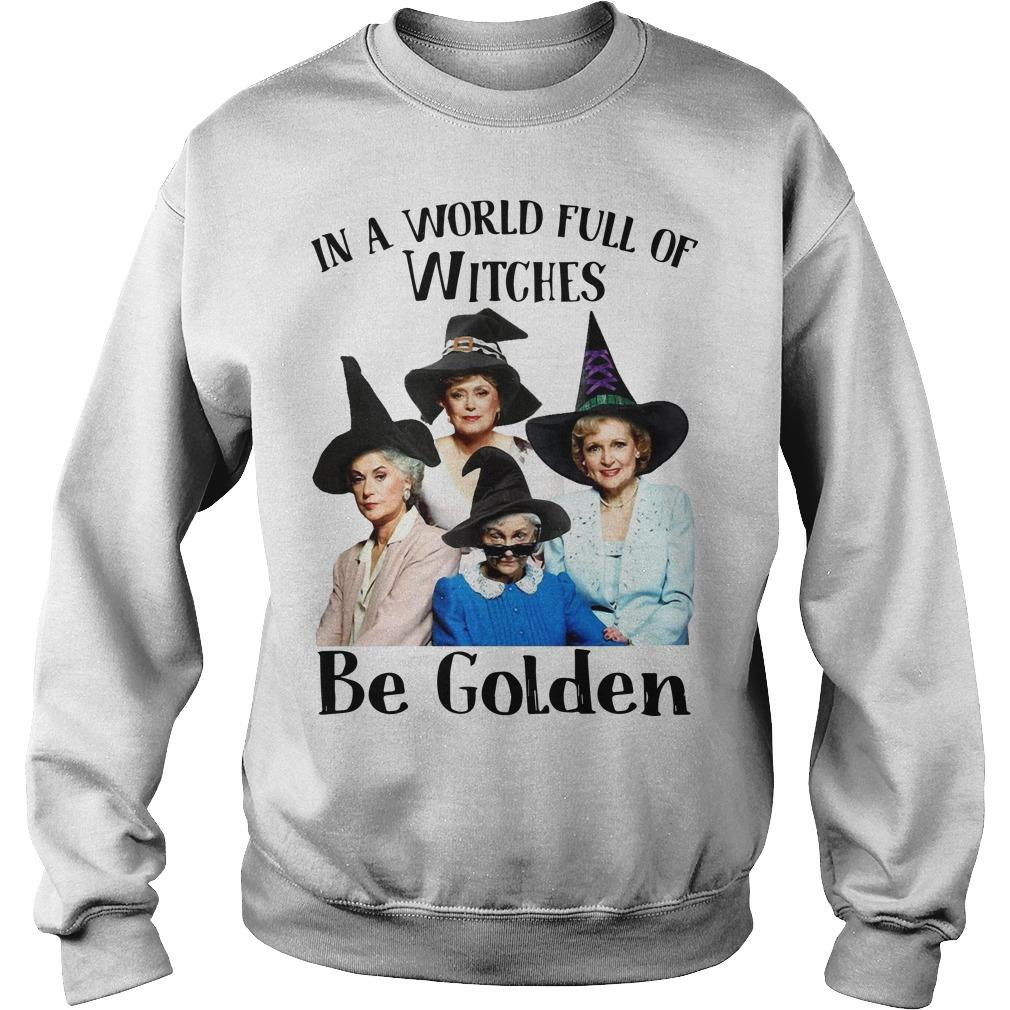 In A World Full Of Witches Be Golden Sweater