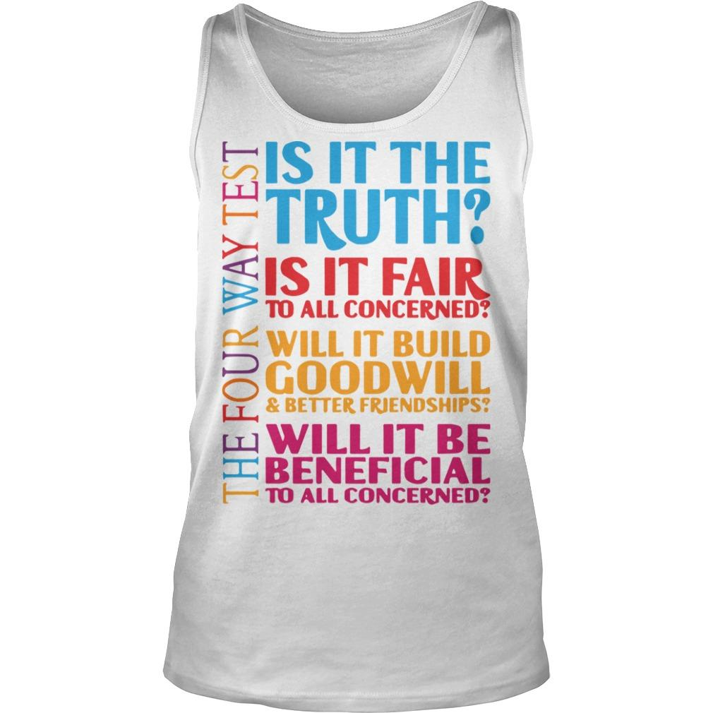 Is It The Truth Is It Fair To All Concerned Will It Build Goodwill Tank Top