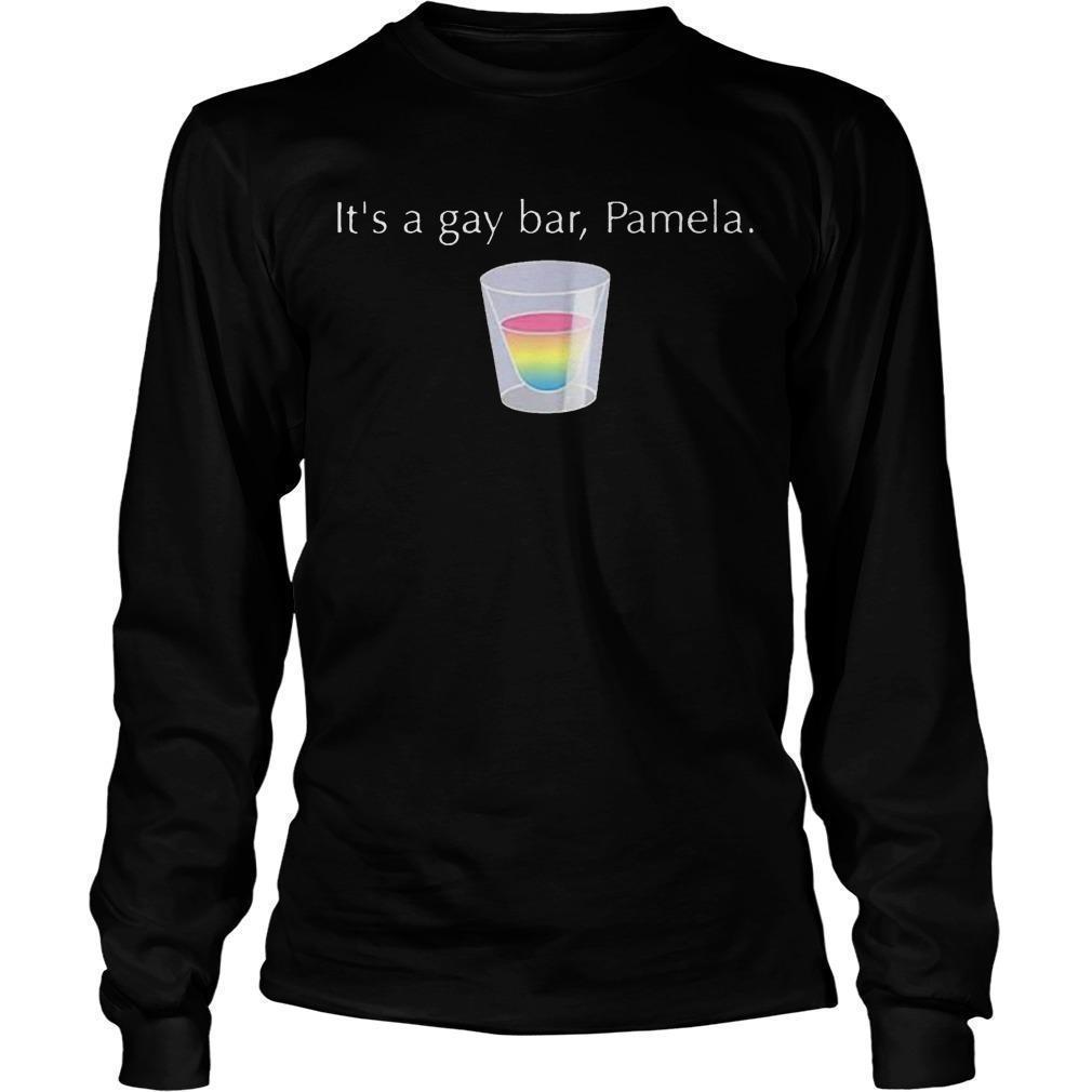 It's A Gay Bar Pamela Longsleeve