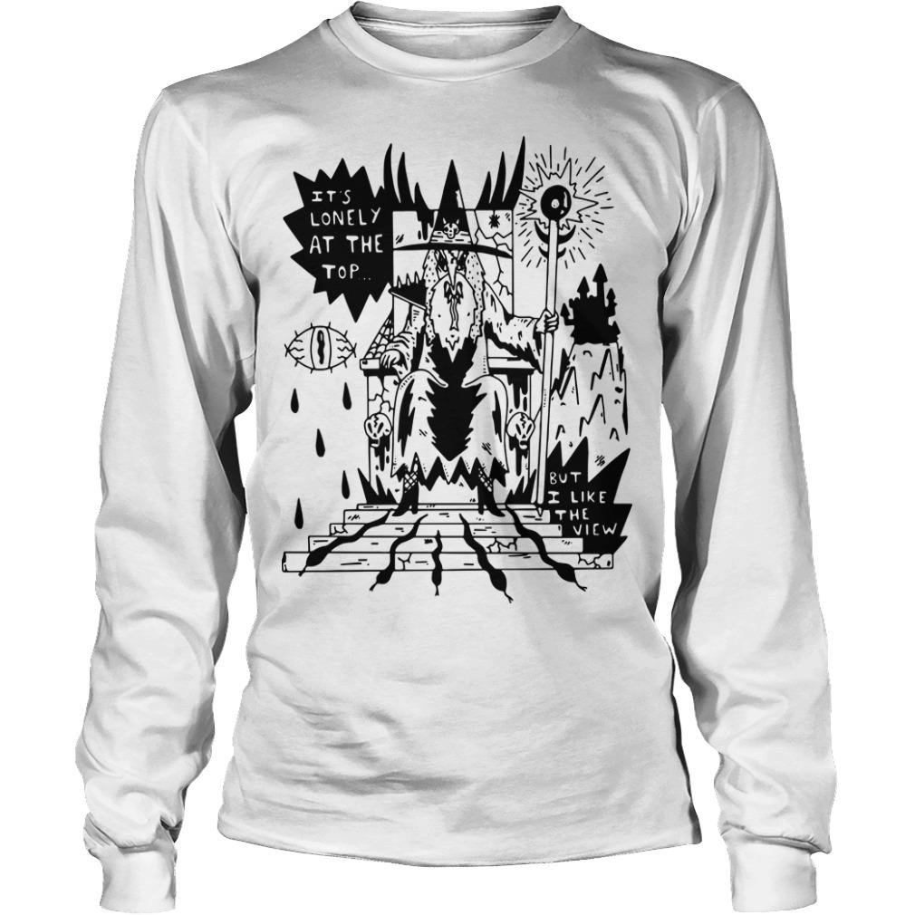 It's Lonely At The Top But I Like The View Longsleeve