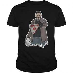 John Wick Jason Voorhees Friday The 13 Shirt