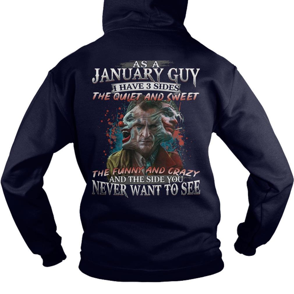 Joker As A January Guy I Have 3 Side The Quiet And Sweet The Funny And Crazy Hoodie