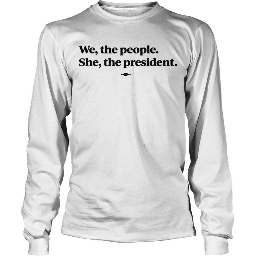 Kamala Harris We The People She The President Longsleeve