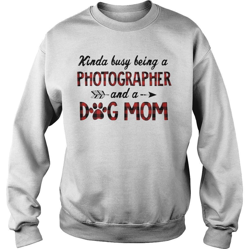 Kinda Busy Being A Photographer And A Dog Mom Sweater