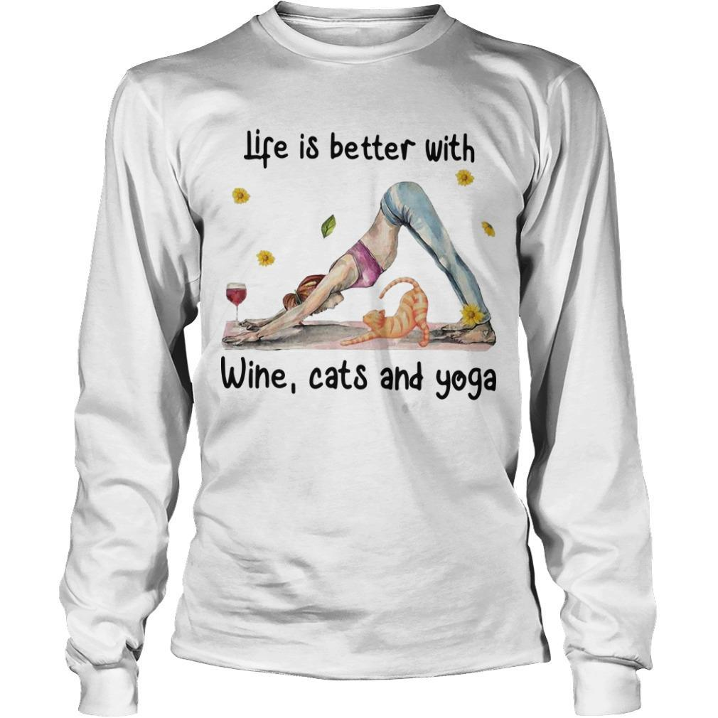 Life Is Better With Wine Cats And Yoga Longsleeve
