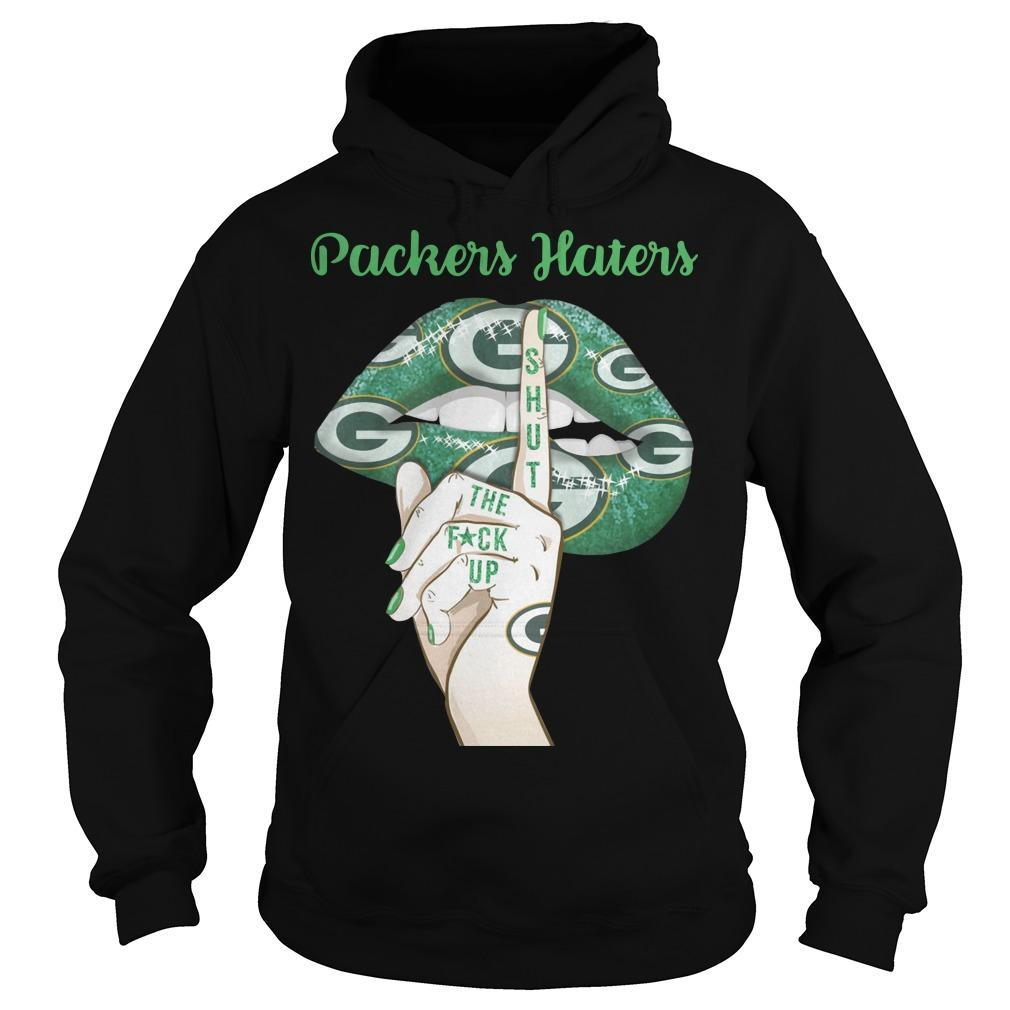Lips Packers Haters Shut The Fuck Up Hoodie