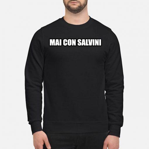 Mai Con Salvini Shirt