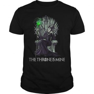 Maleficent iron Thrones The Throne Is Mine Shirt