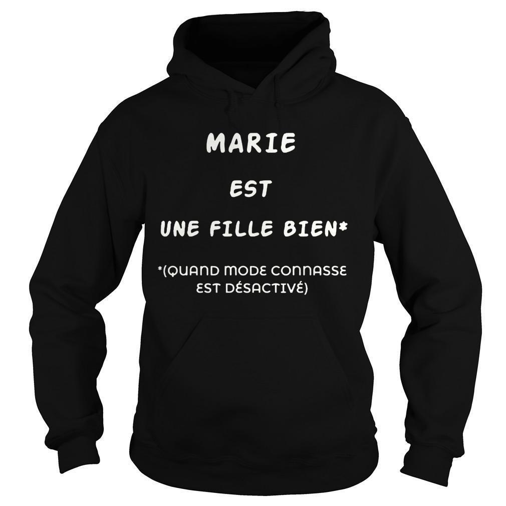 Marie Est Une Fille Bien Quand Model Connasse Est Désactivé Hoodie