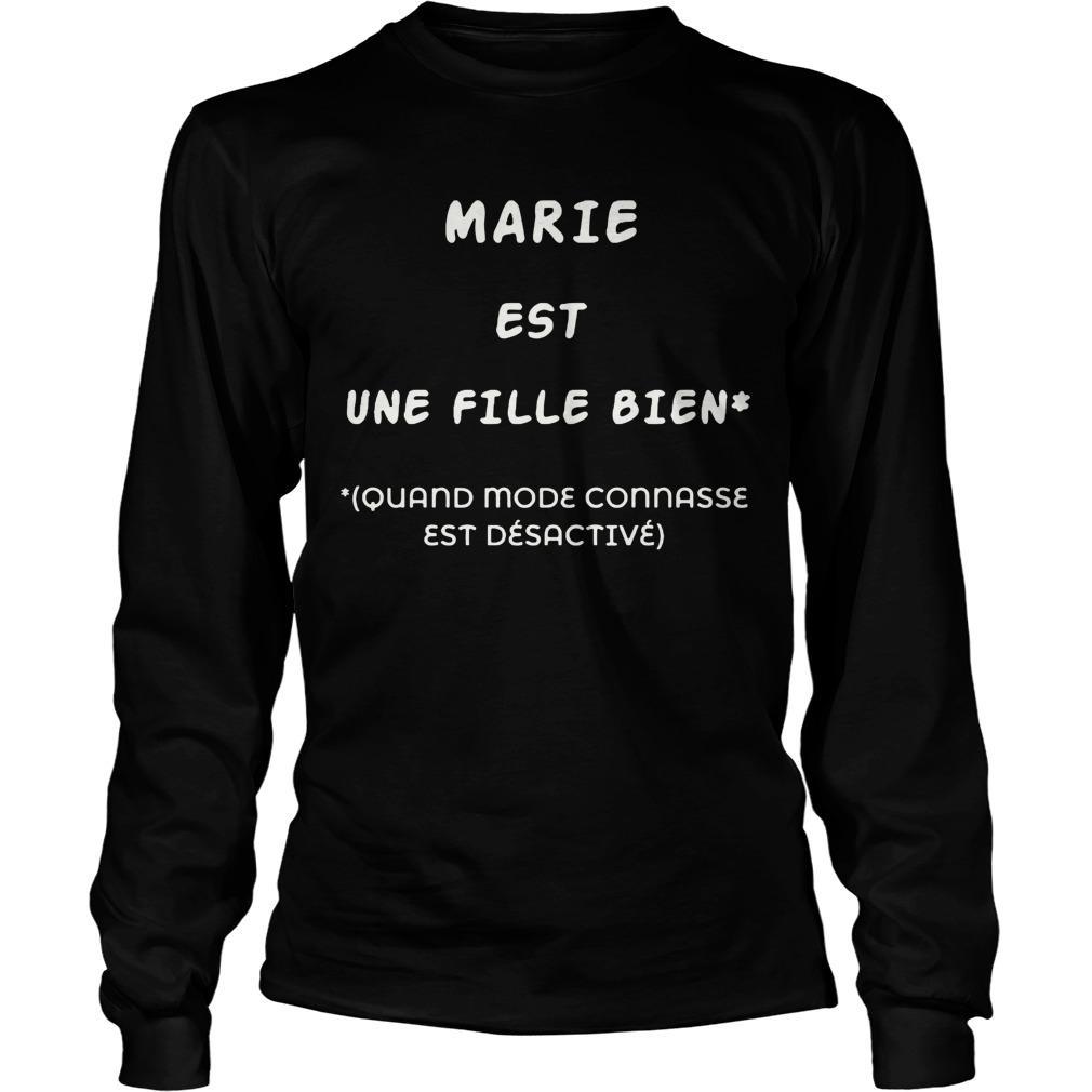 Marie Est Une Fille Bien Quand Model Connasse Est Désactivé Longsleeve