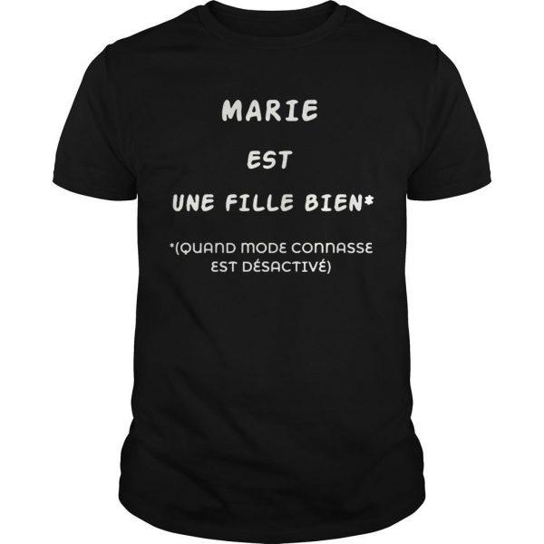 Marie Est Une Fille Bien Quand Model Connasse Est Désactivé Shirt
