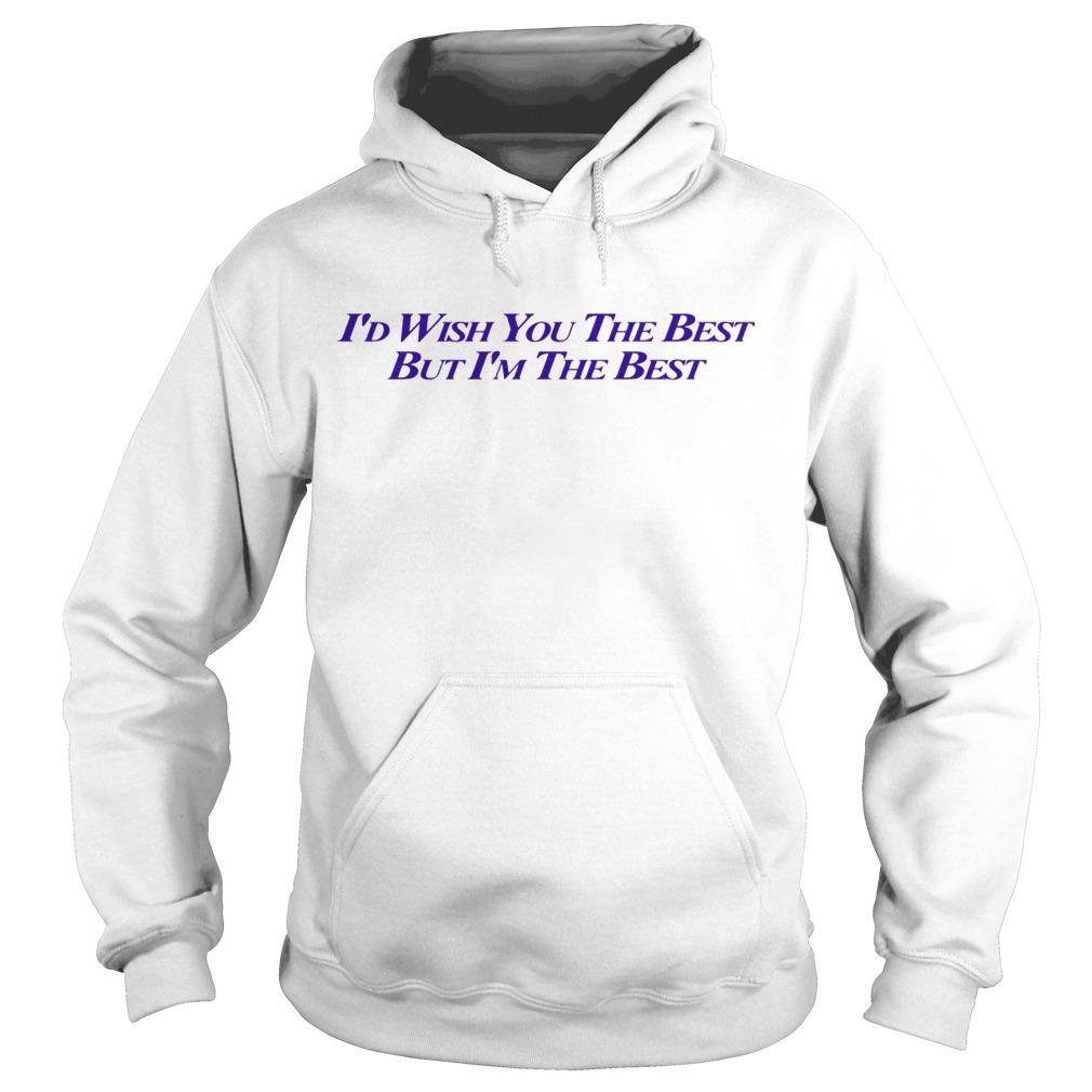 Miley Cyrus I'd Wish You The Best But I'm The Best Hoodie