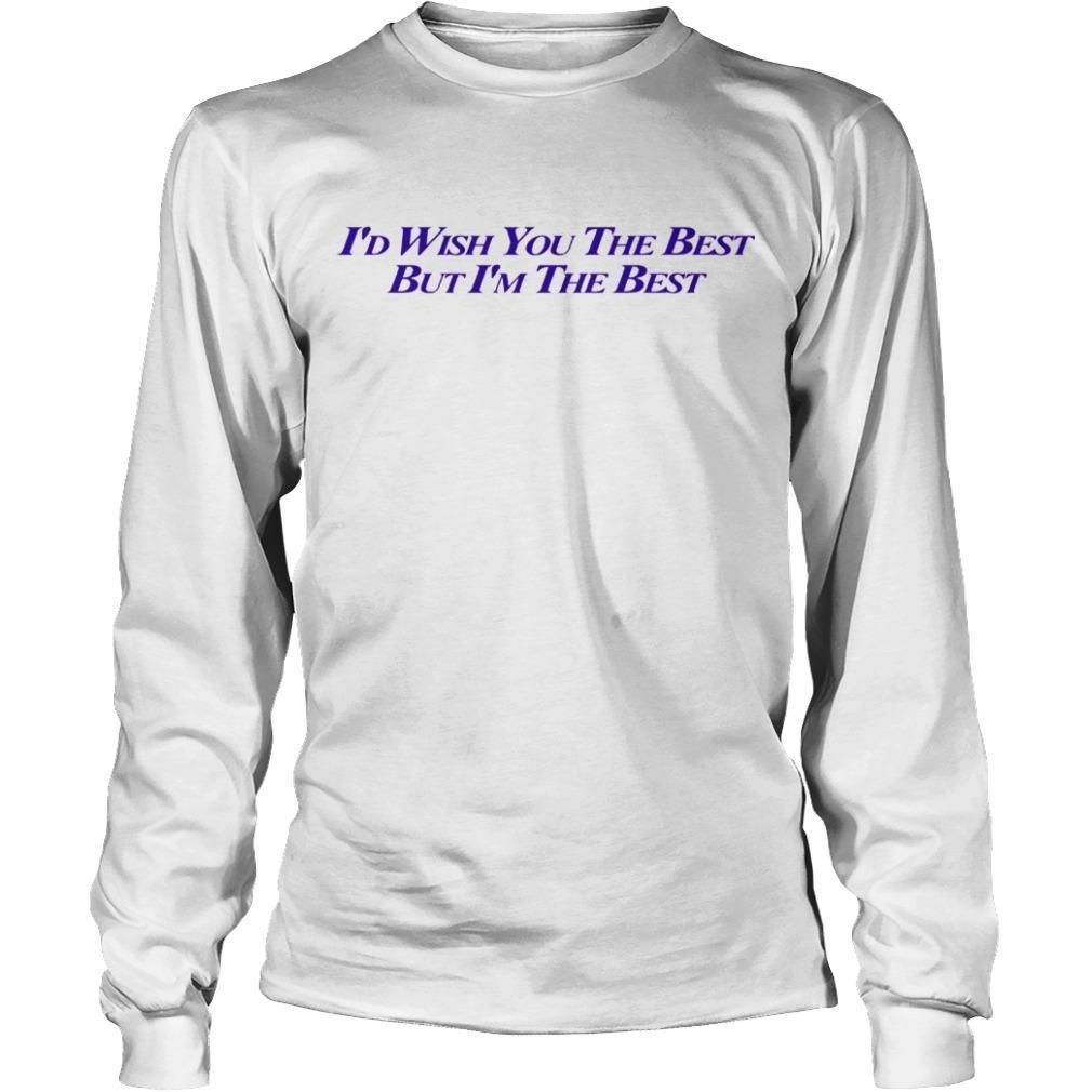 Miley Cyrus I'd Wish You The Best But I'm The Best Longsleeve
