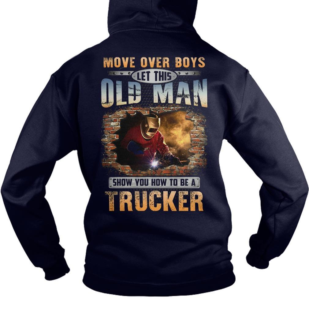 Move Over Boys Let This Old Man Show You How To Be A Welder Hoodie