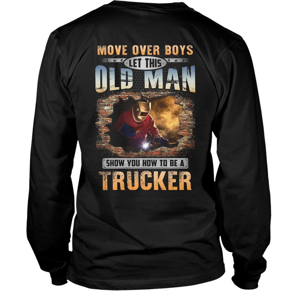 Move Over Boys Let This Old Man Show You How To Be A Welder Longsleeve