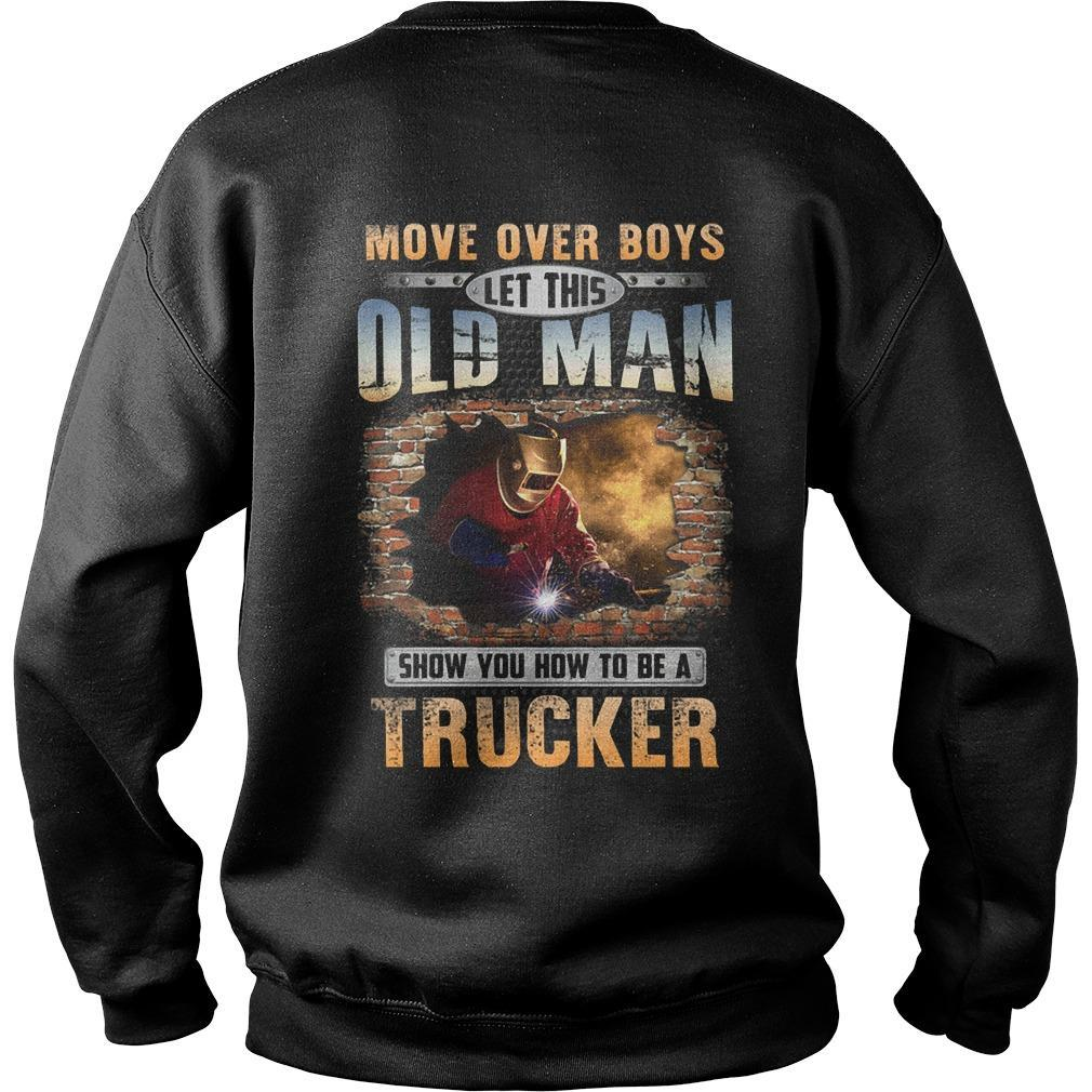 Move Over Boys Let This Old Man Show You How To Be A Welder Sweater