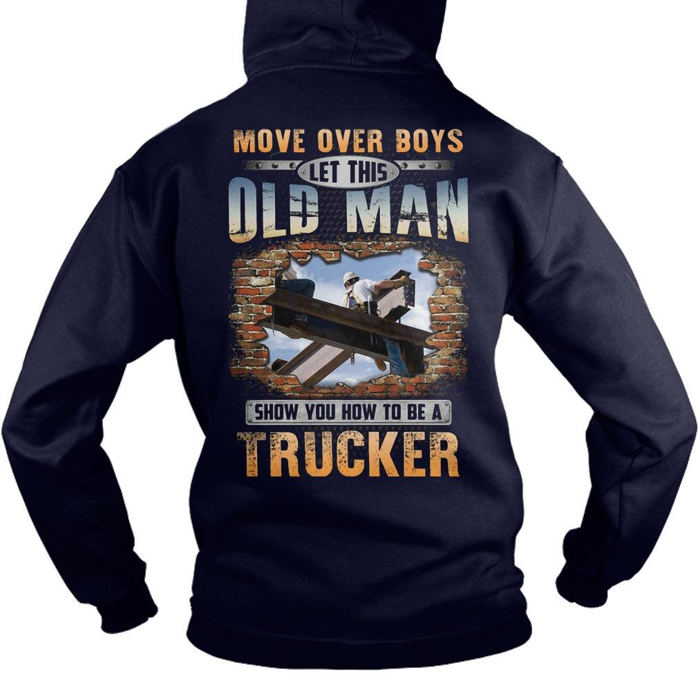 Move Over Boys Let This Old Man Show You How To Be An Ironworker Hoodie