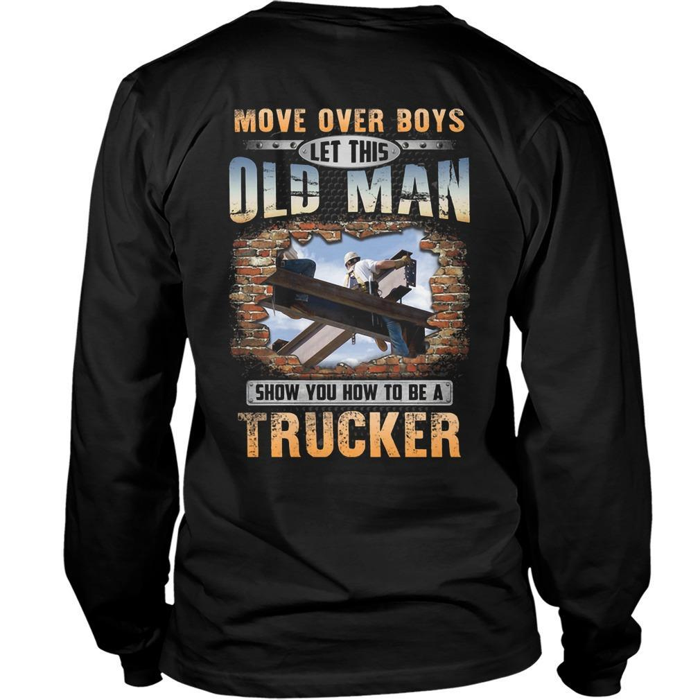 Move Over Boys Let This Old Man Show You How To Be An Ironworker Longsleeve