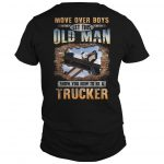 Move Over Boys Let This Old Man Show You How To Be An Ironworker Shirt