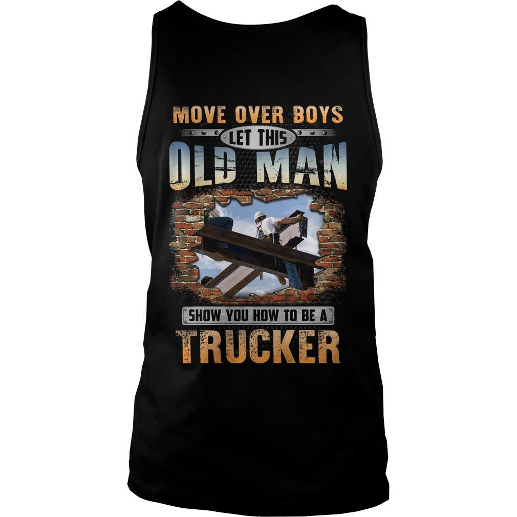 Move Over Boys Let This Old Man Show You How To Be An Ironworker Tank Top
