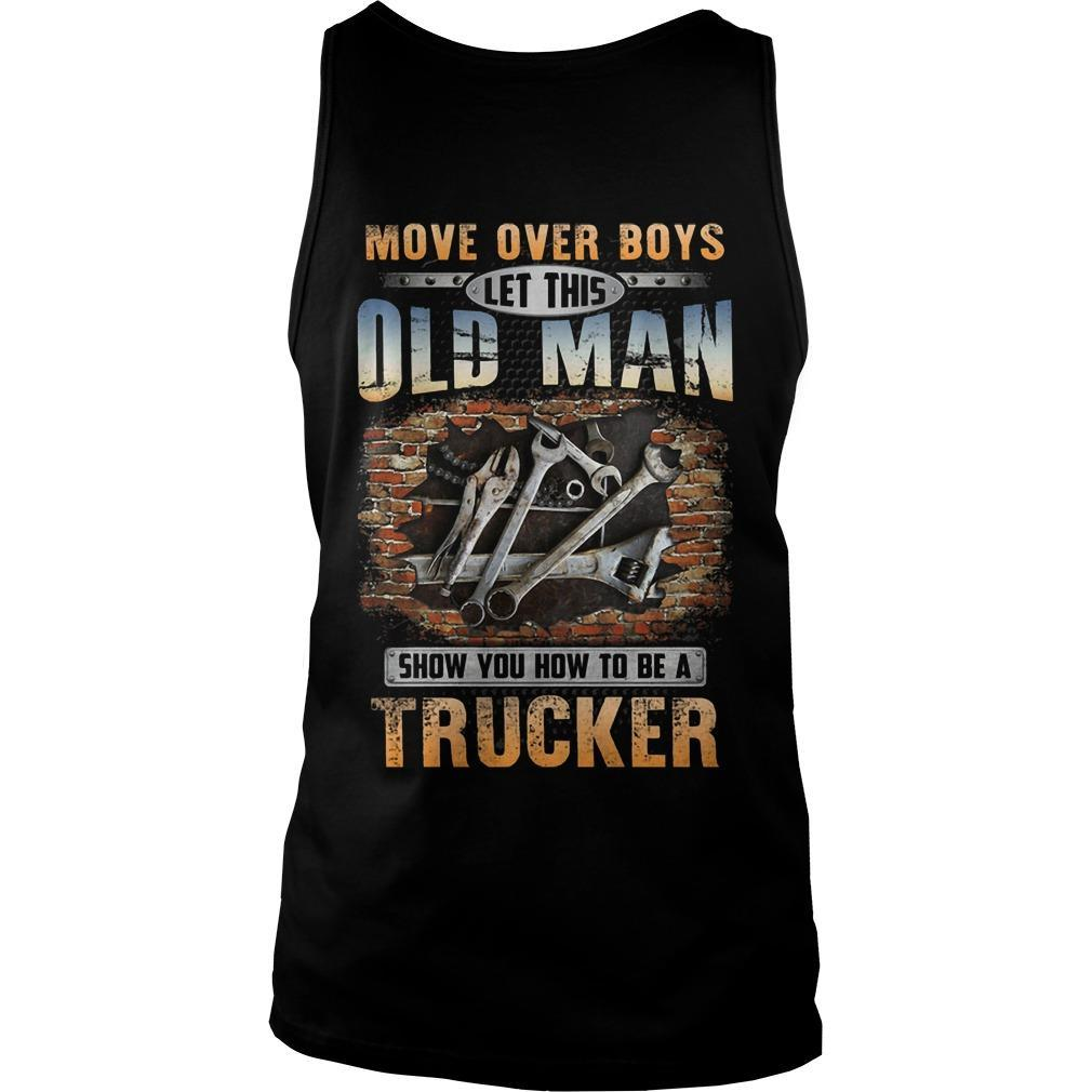 Move Over Boys Let This Old Man Show You How To Be Mechanic Tank Top