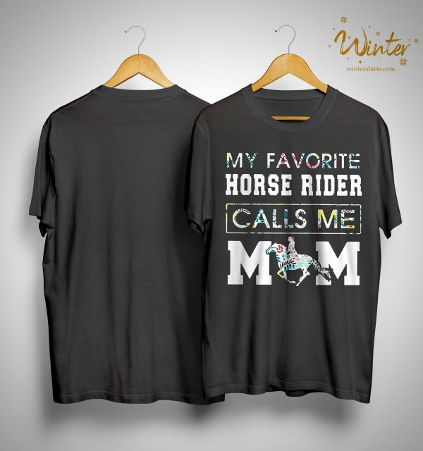 My Favorite Horse Rider Calls Me Mom Shirt