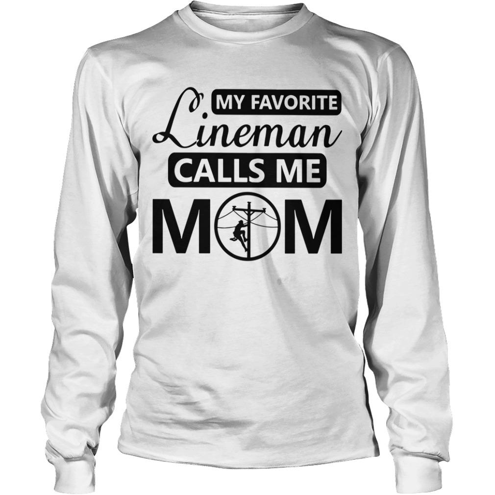 My Favorite Lineman Calls Me Mom Longsleeve