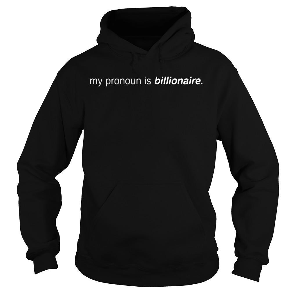 My Pronoun Is Billionaire Hoodie