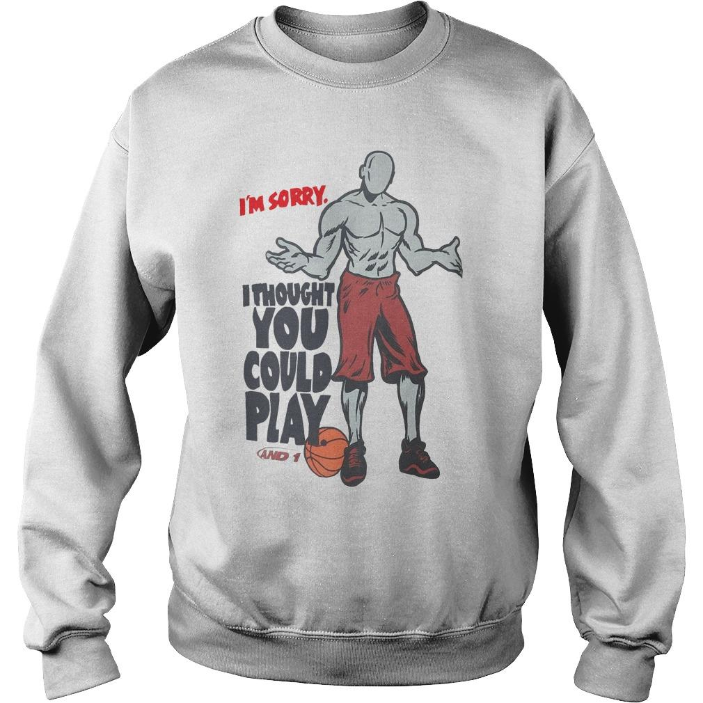 NBA I'm Sorry I Thought You Could Play Sweater