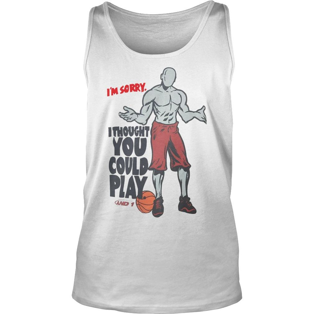 NBA I'm Sorry I Thought You Could Play Tank Top