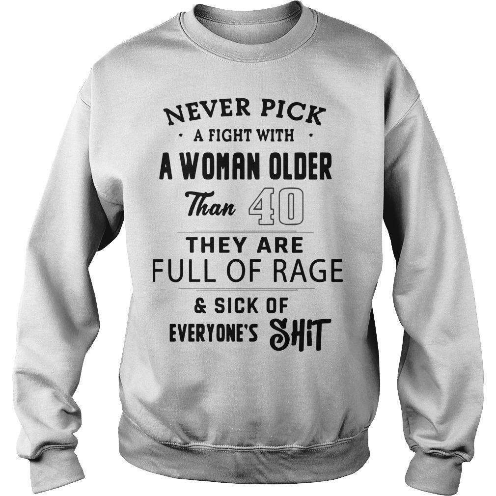 Never Pick A Fight With A Woman Older Than 40 They Are Full Of Rage Sweater