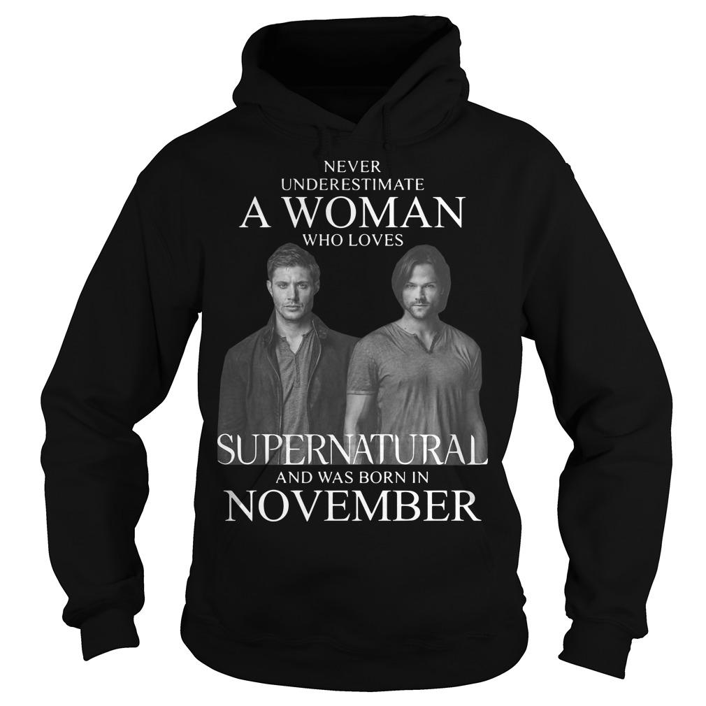 Never Underestimate A Woman Who Loves Supernatural And Was Born In November Hoodie
