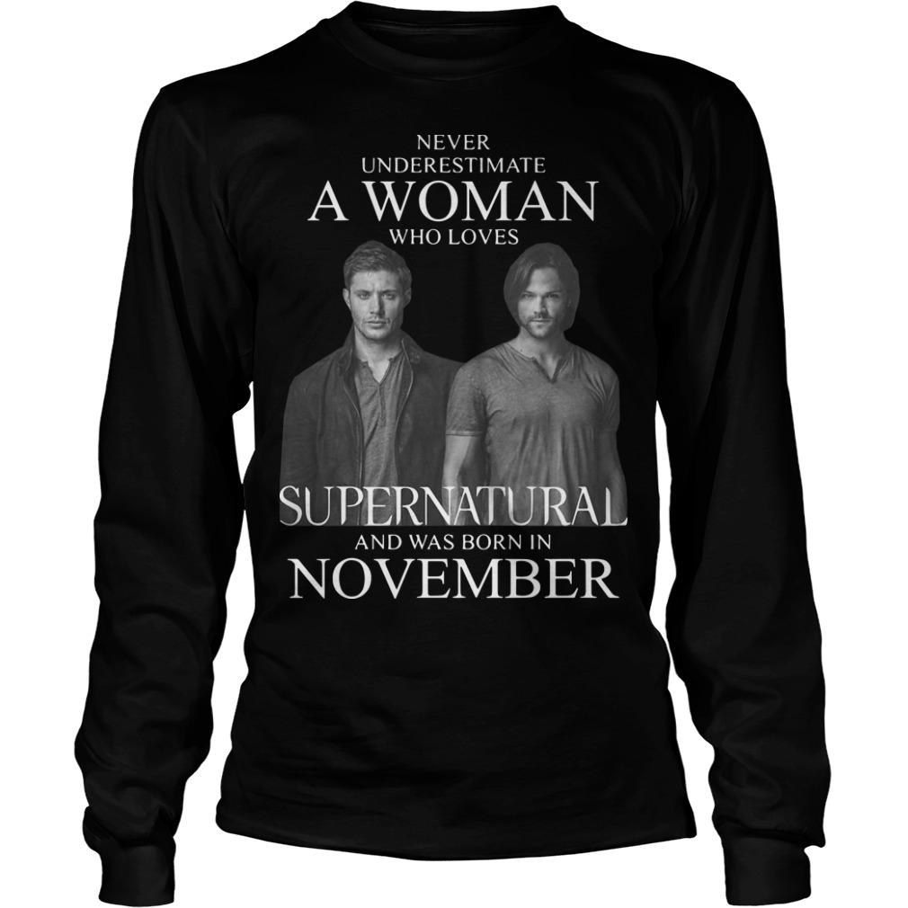 Never Underestimate A Woman Who Loves Supernatural And Was Born In November Longsleeve