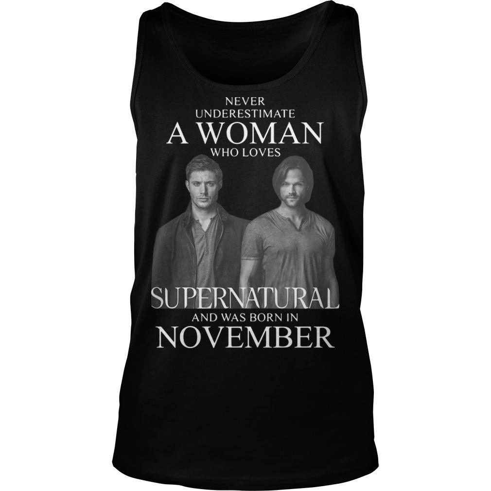 Never Underestimate A Woman Who Loves Supernatural And Was Born In November Tank Top