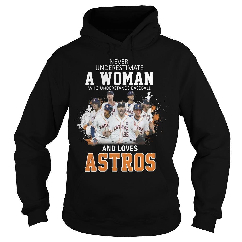 Never Underestimate A Woman Who Understand Baseball And Loves Astros Hoodie