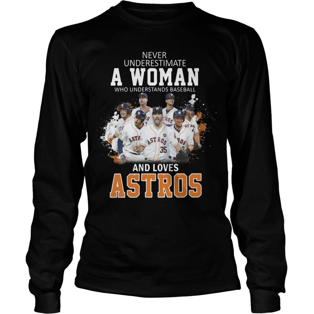 Never Underestimate A Woman Who Understand Baseball And Loves Astros Longsleeve