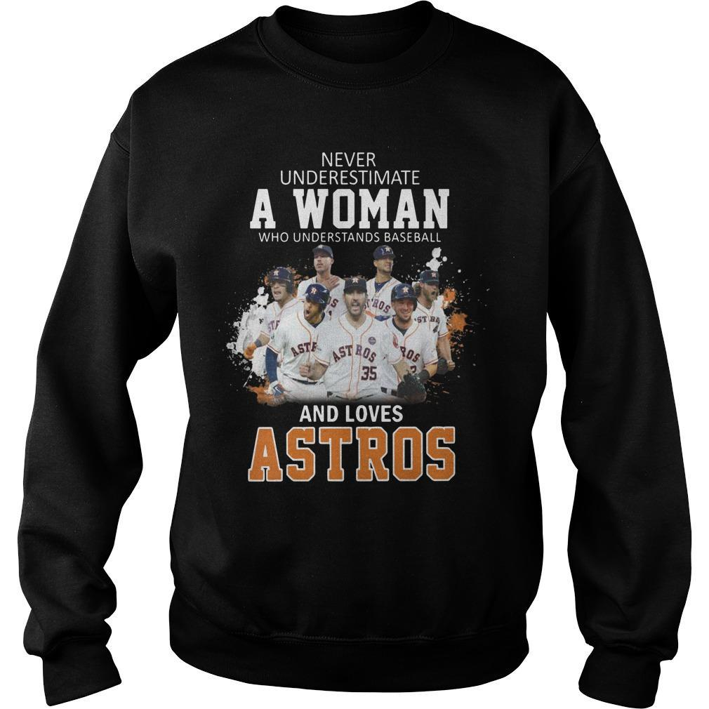 Never Underestimate A Woman Who Understand Baseball And Loves Astros Sweater