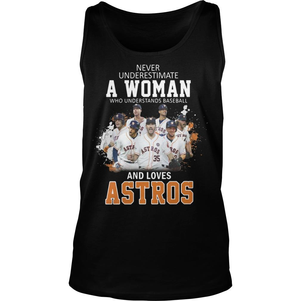 Never Underestimate A Woman Who Understand Baseball And Loves Astros Tank Top