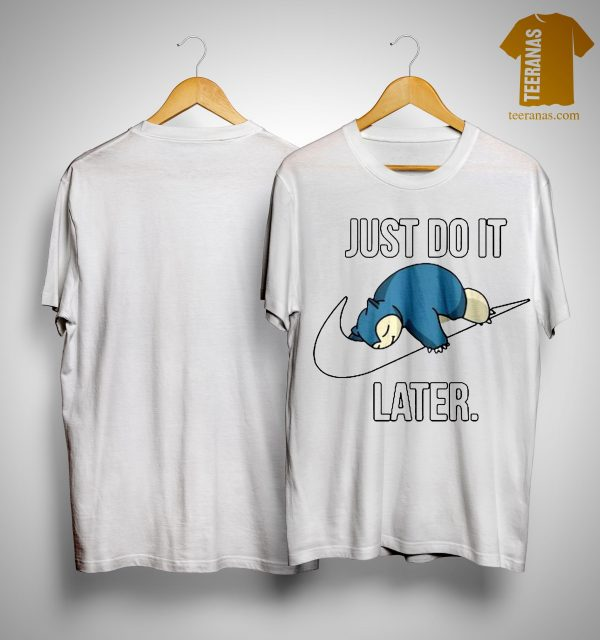 Nike Snorlax Just Do It Later Shirt