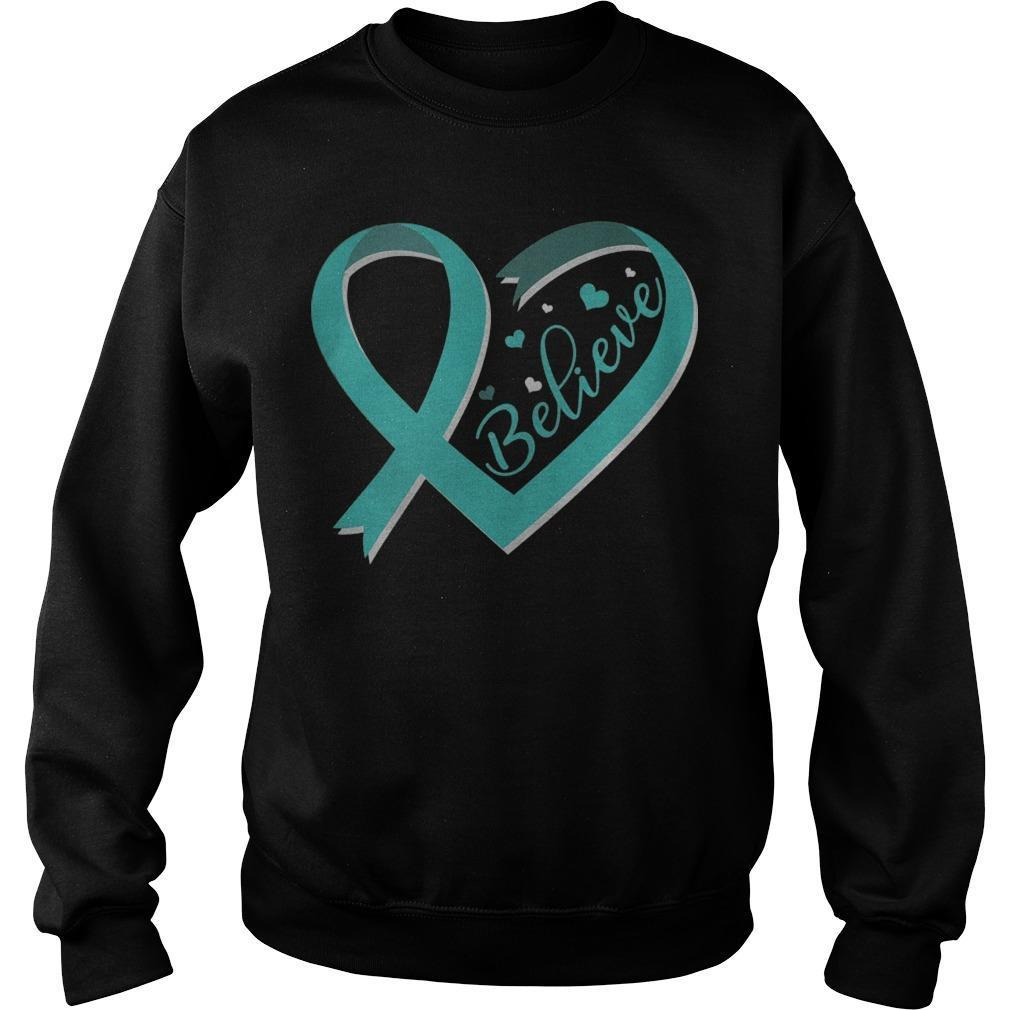 Ovarian Cancer Awareness Ribbon Believe Sweater
