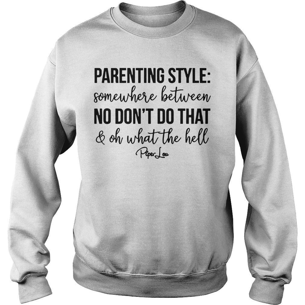 Parenting Style Between No Don't Do That And What The Hell Sweater