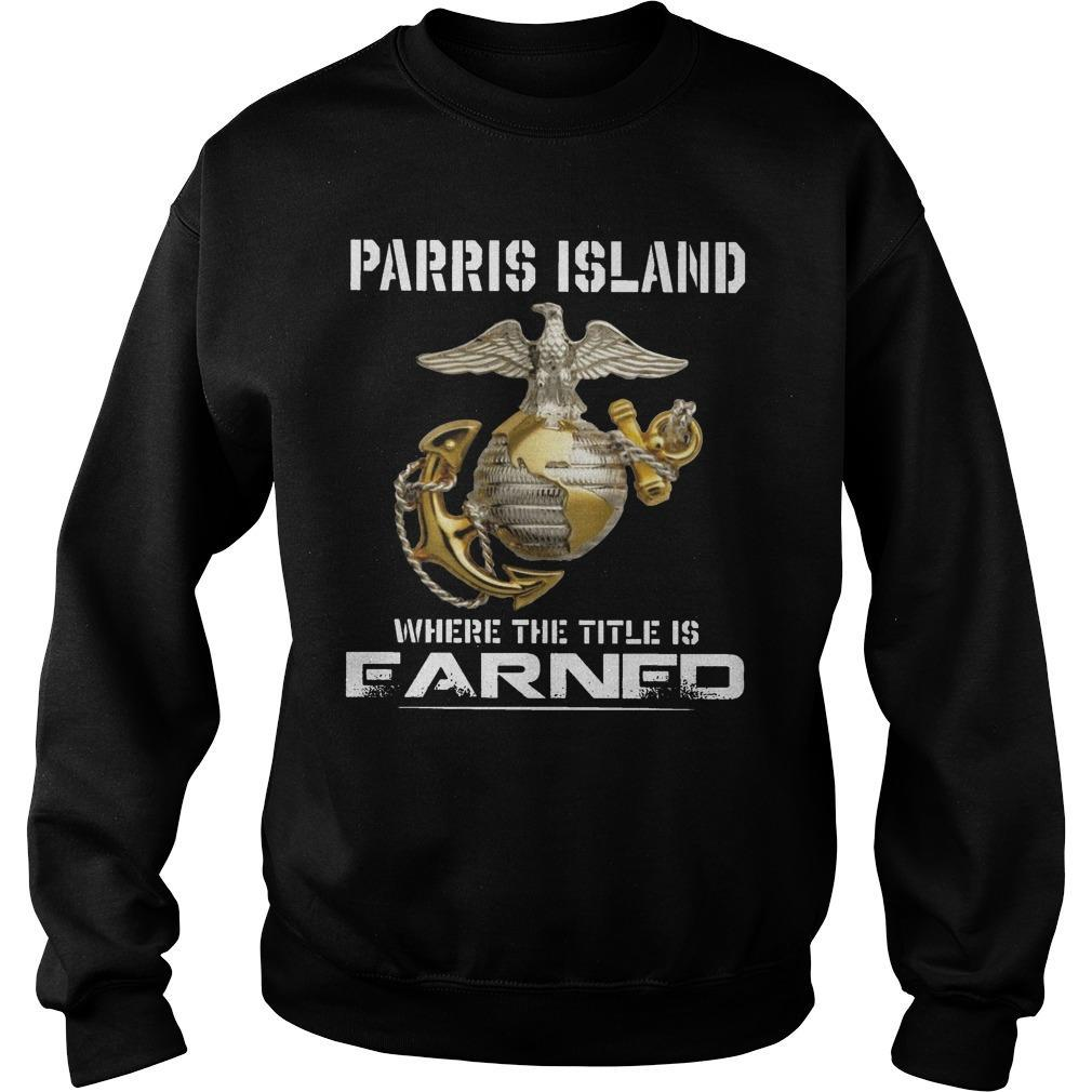 Parris Island Where The Title Is Earned Sweater